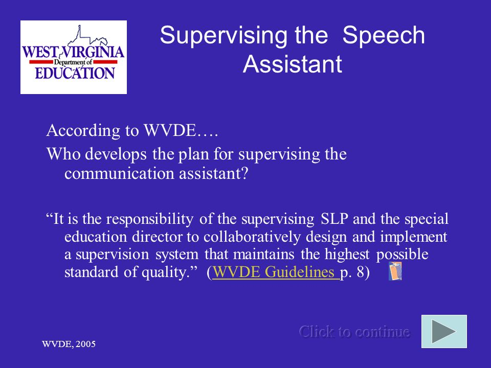 WVDE, 2005 Supervising the Speech Assistant According to WVDE….