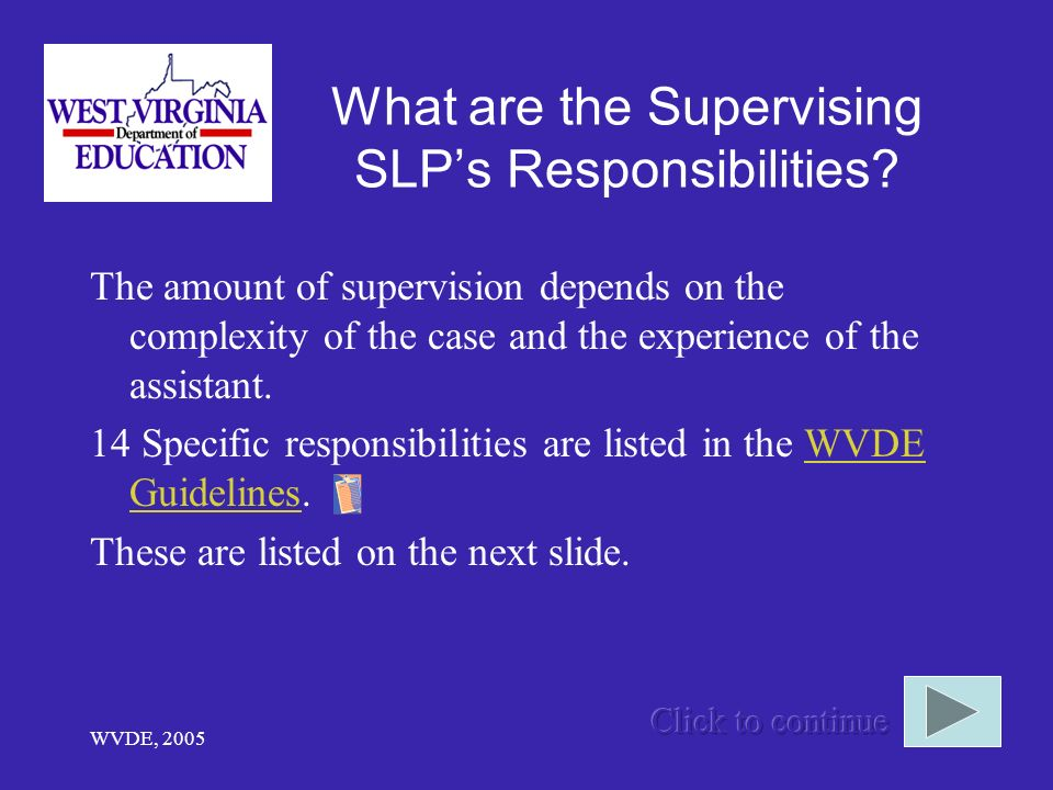 WVDE, 2005 What are the Supervising SLPs Responsibilities.