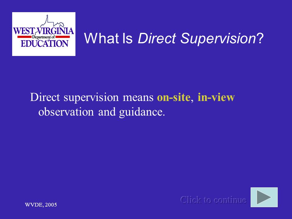 WVDE, 2005 What Is Direct Supervision.
