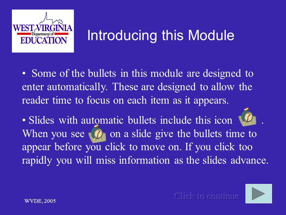 WVDE, 2005 Some of the bullets in this module are designed to enter automatically.