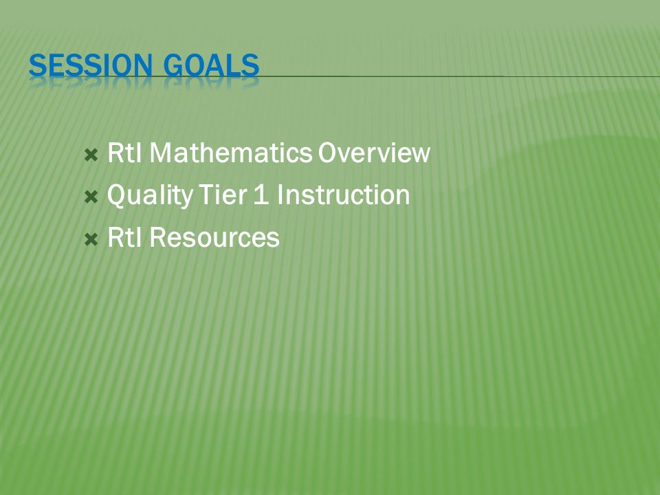 RtI Mathematics Overview Quality Tier 1 Instruction RtI Resources