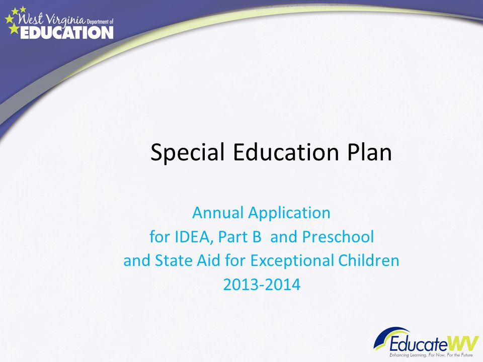 Special Education Plan Annual Application for IDEA, Part B and Preschool and State Aid for Exceptional Children 2013-2014