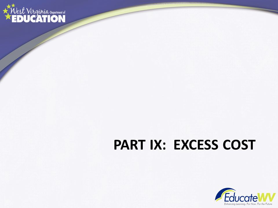 PART IX: EXCESS COST
