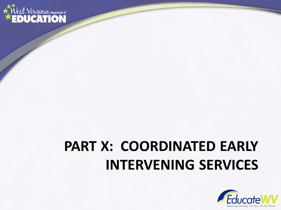 PART X: COORDINATED EARLY INTERVENING SERVICES