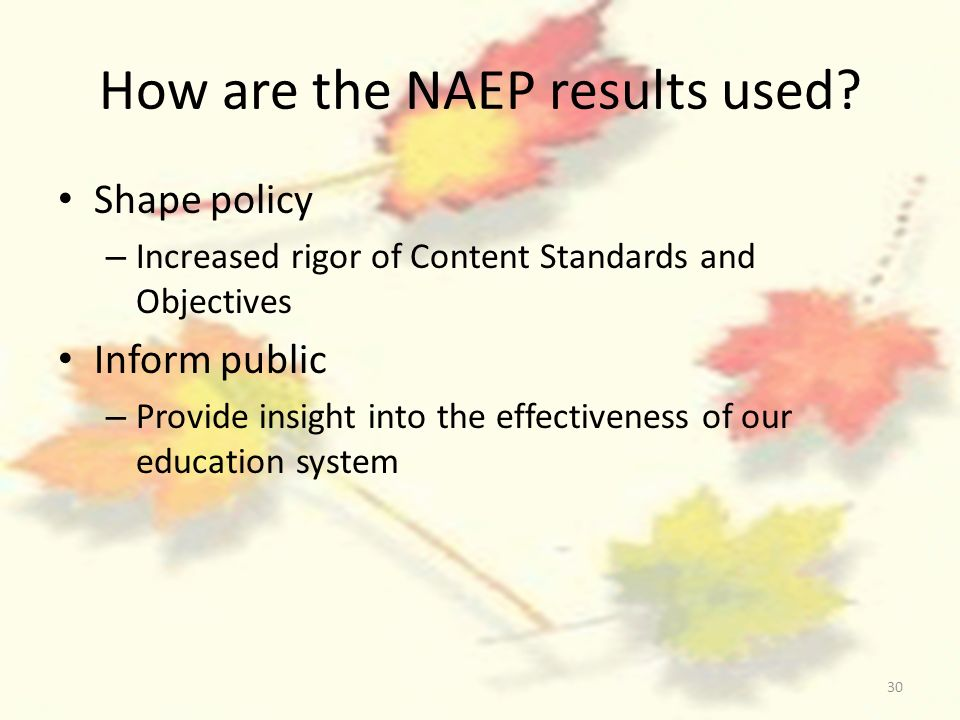 30 How are the NAEP results used.