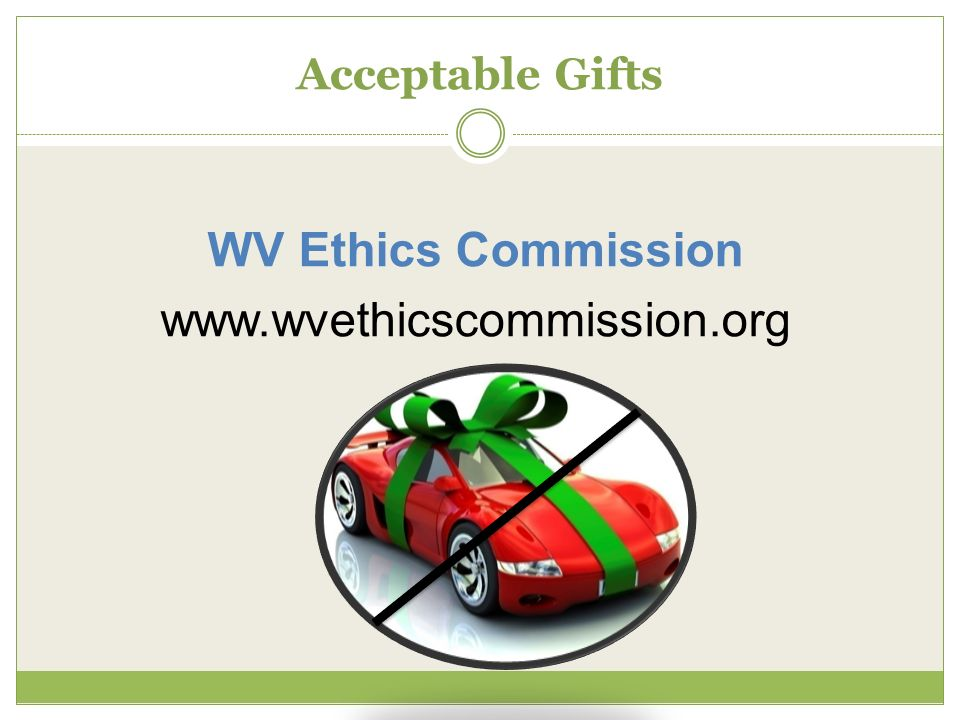 Acceptable Gifts WV Ethics Commission www.wvethicscommission.org
