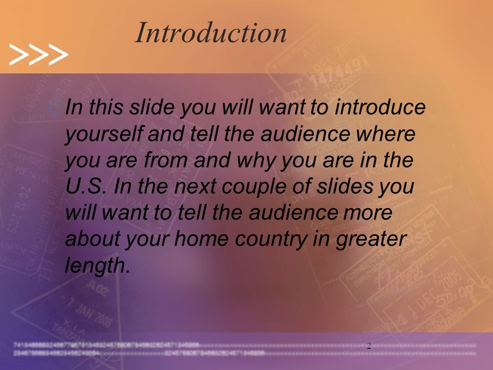 2 Introduction © In this slide you will want to introduce yourself and tell the audience where you are from and why you are in the U.S.