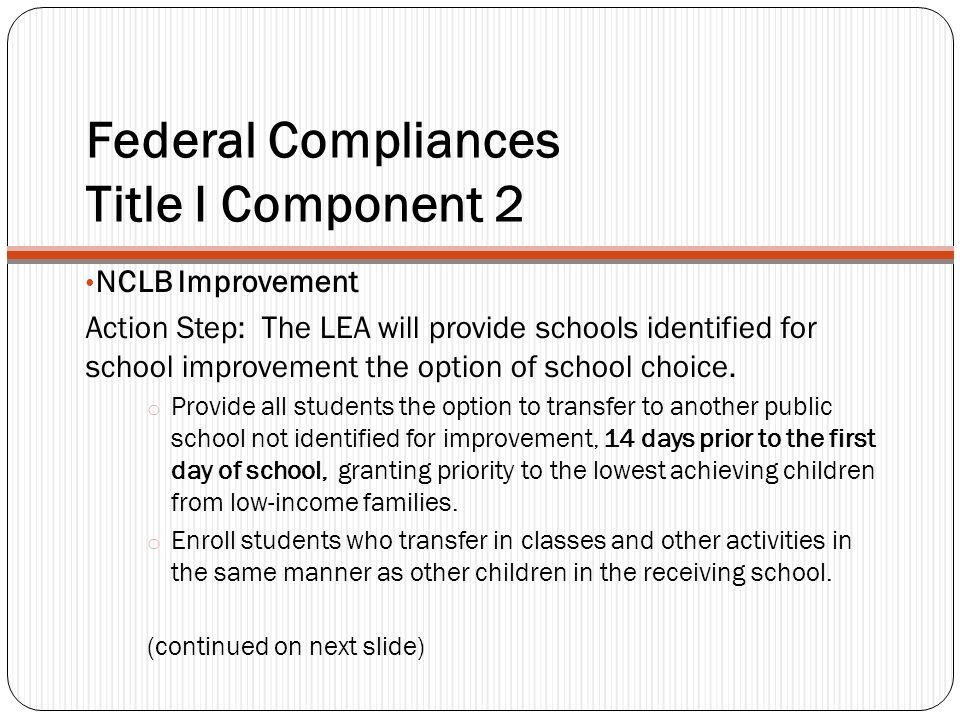 Federal Compliances Title I Component 2 NCLB Improvement Action Step: The LEA will provide schools identified for school improvement the option of school choice.