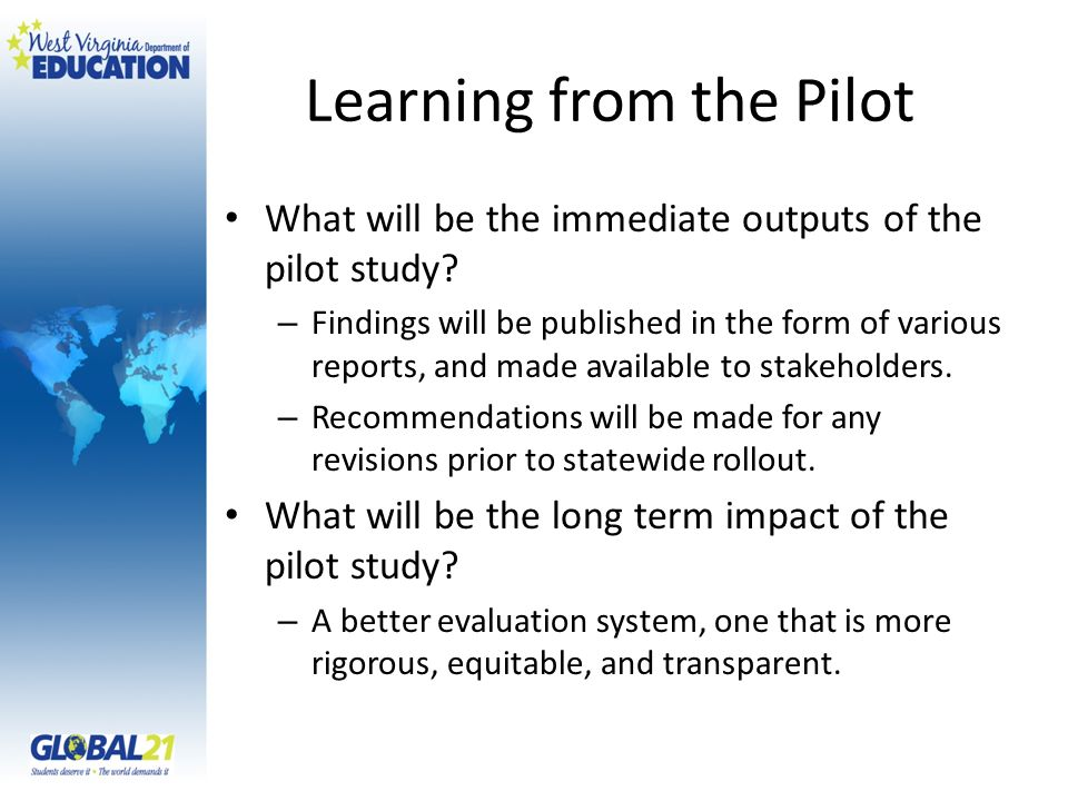 Learning from the Pilot What will be the immediate outputs of the pilot study.