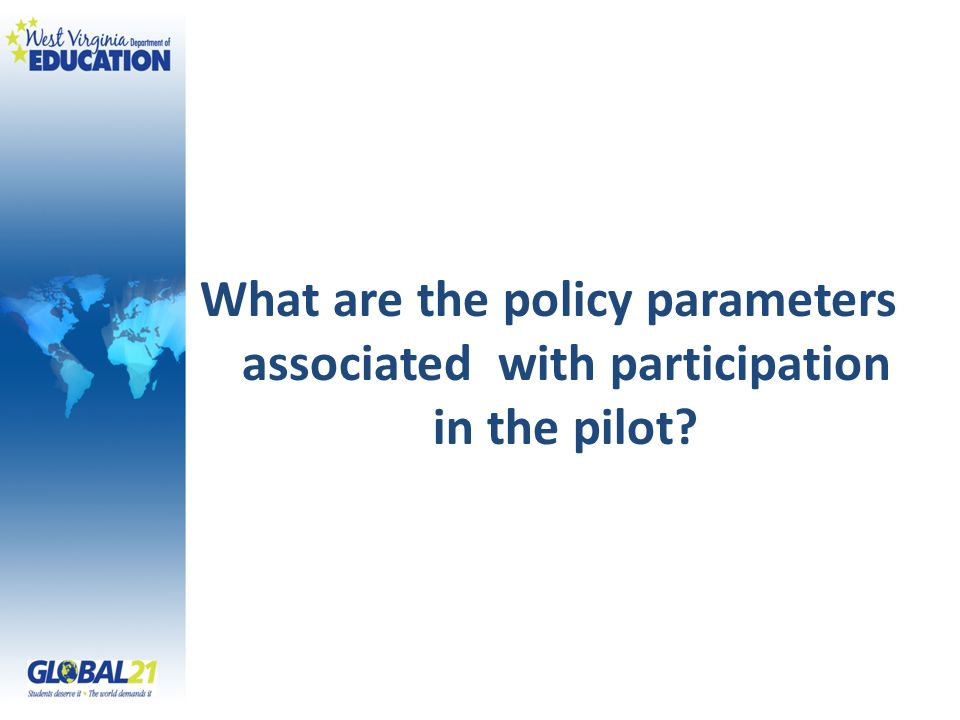 What are the policy parameters associated with participation in the pilot