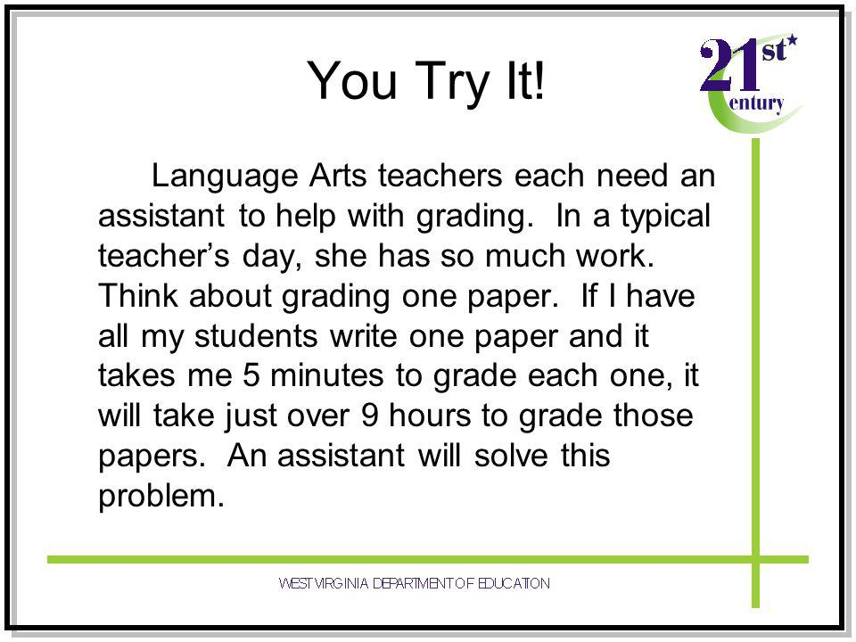 You Try It. Language Arts teachers each need an assistant to help with grading.