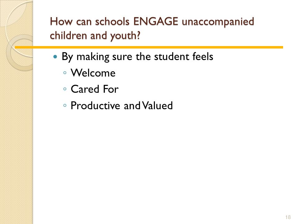 How can schools ENGAGE unaccompanied children and youth.