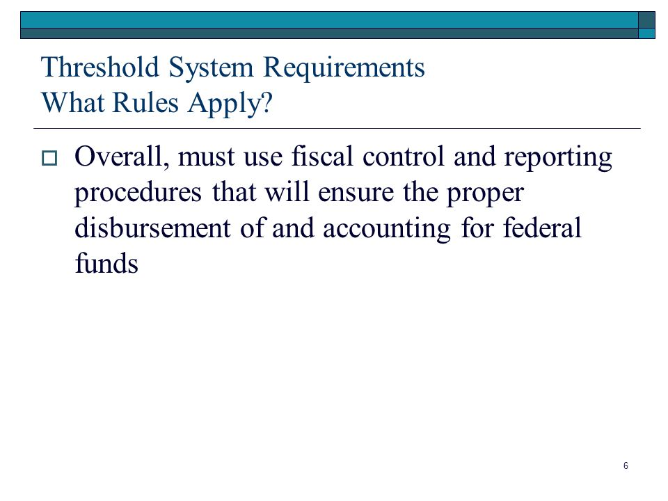 6 Threshold System Requirements What Rules Apply.