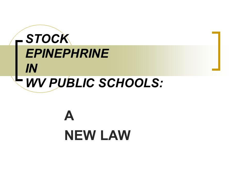 STOCK EPINEPHRINE IN WV PUBLIC SCHOOLS: A NEW LAW