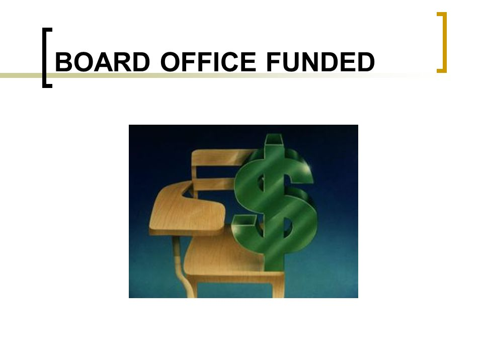 BOARD OFFICE FUNDED