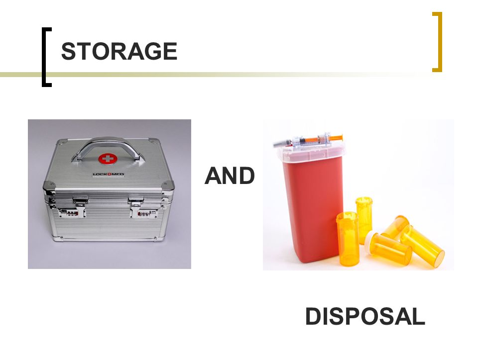 STORAGE AND DISPOSAL