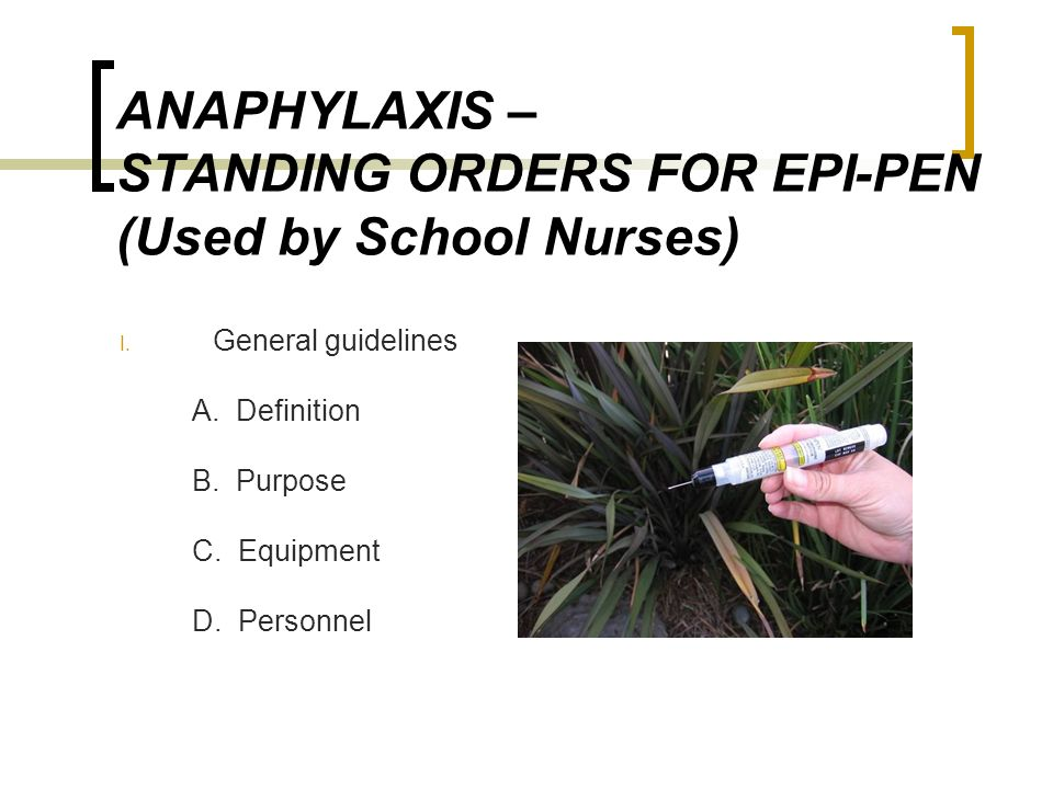 ANAPHYLAXIS – STANDING ORDERS FOR EPI-PEN (Used by School Nurses) I.