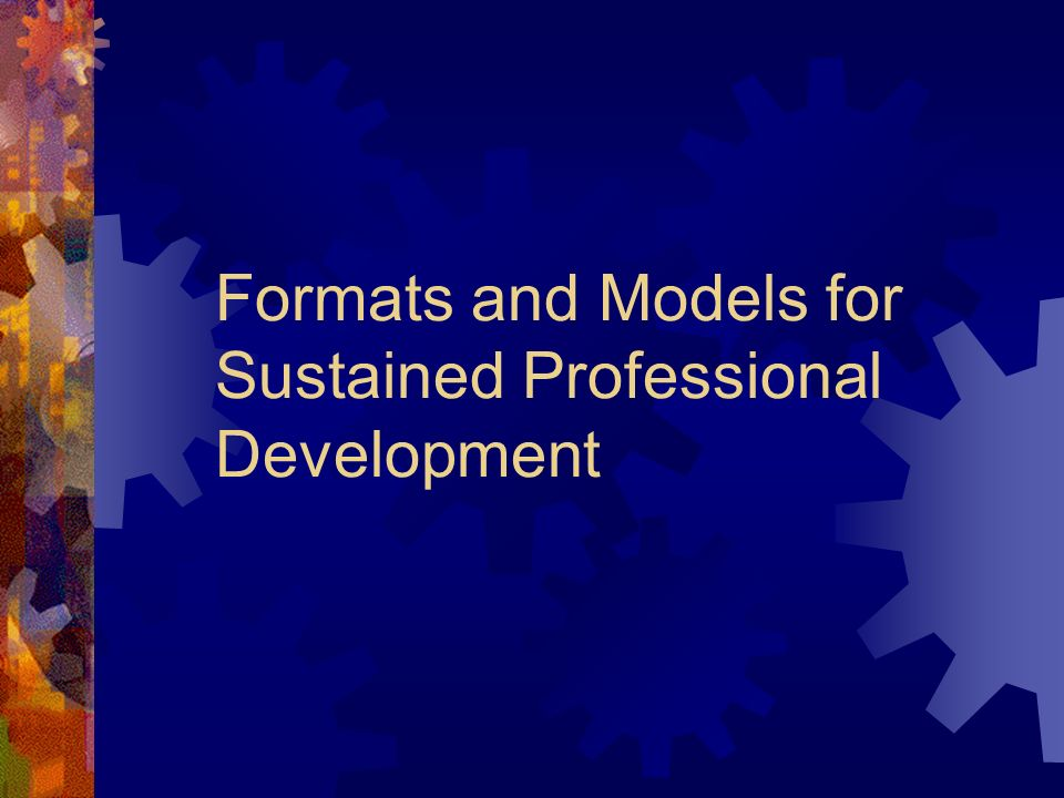 Formats and Models for Sustained Professional Development