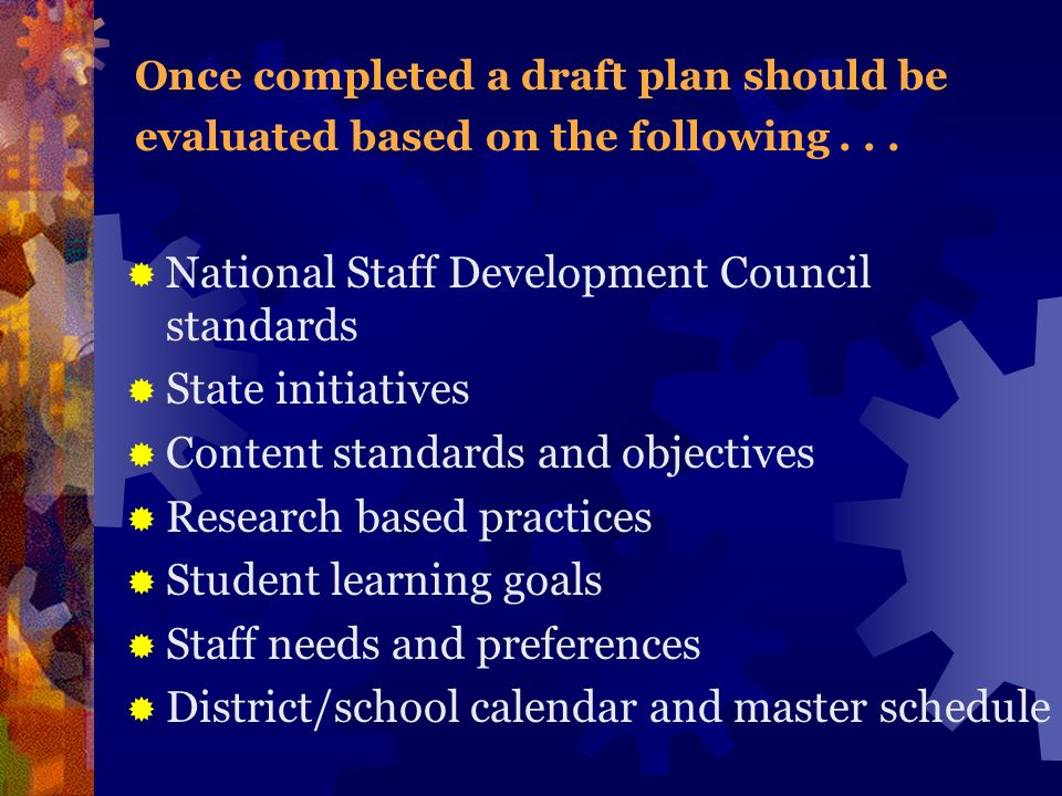 Once completed a draft plan should be evaluated based on the following...