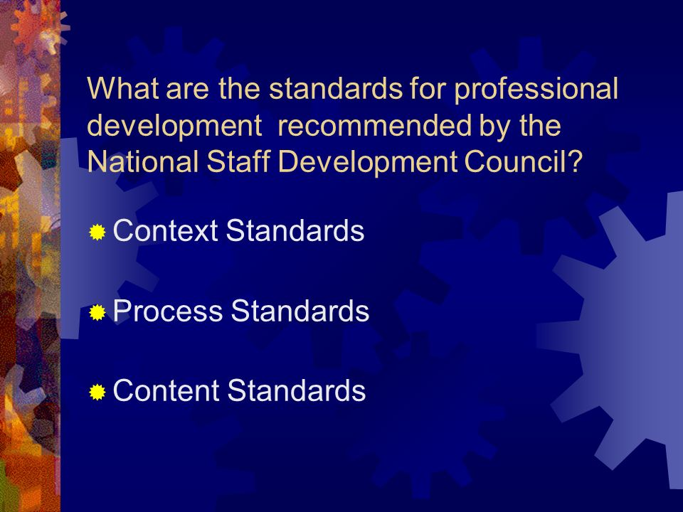 What are the standards for professional development recommended by the National Staff Development Council.