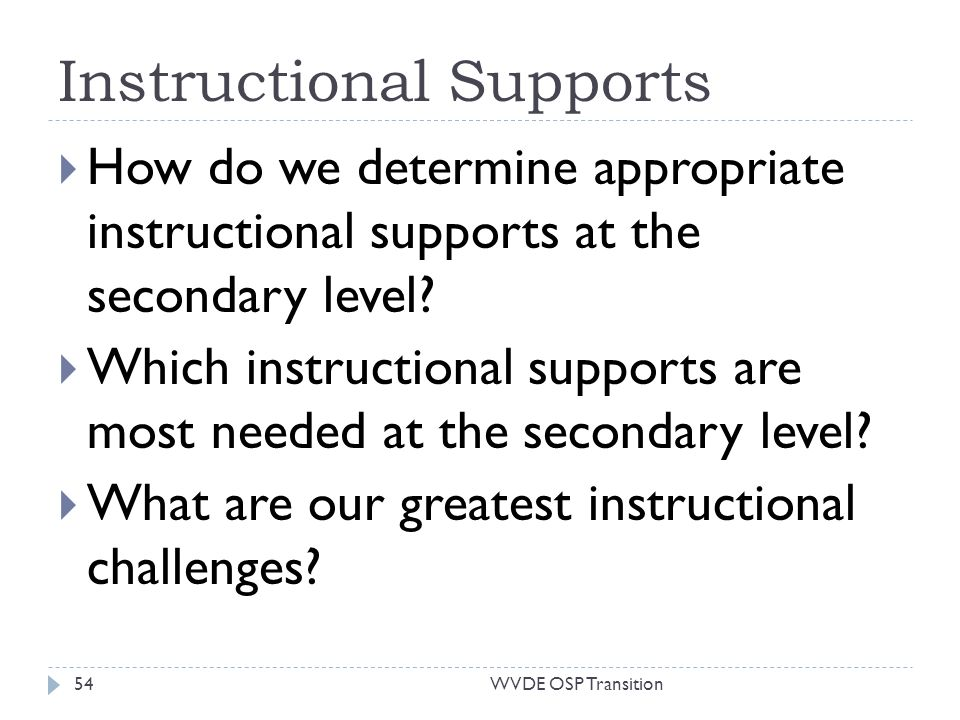 Instructional Supports How do we determine appropriate instructional supports at the secondary level.