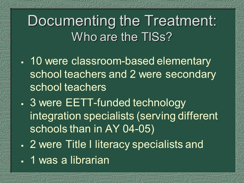 Documenting the Treatment: Who are the TISs.