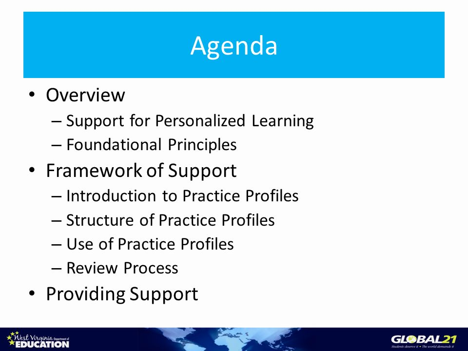 Overview – Support for Personalized Learning – Foundational Principles Framework of Support – Introduction to Practice Profiles – Structure of Practice Profiles – Use of Practice Profiles – Review Process Providing Support Agenda