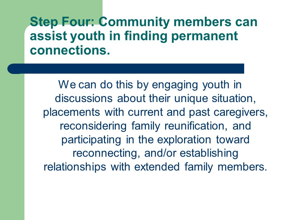 Step Four: Community members can assist youth in finding permanent connections.