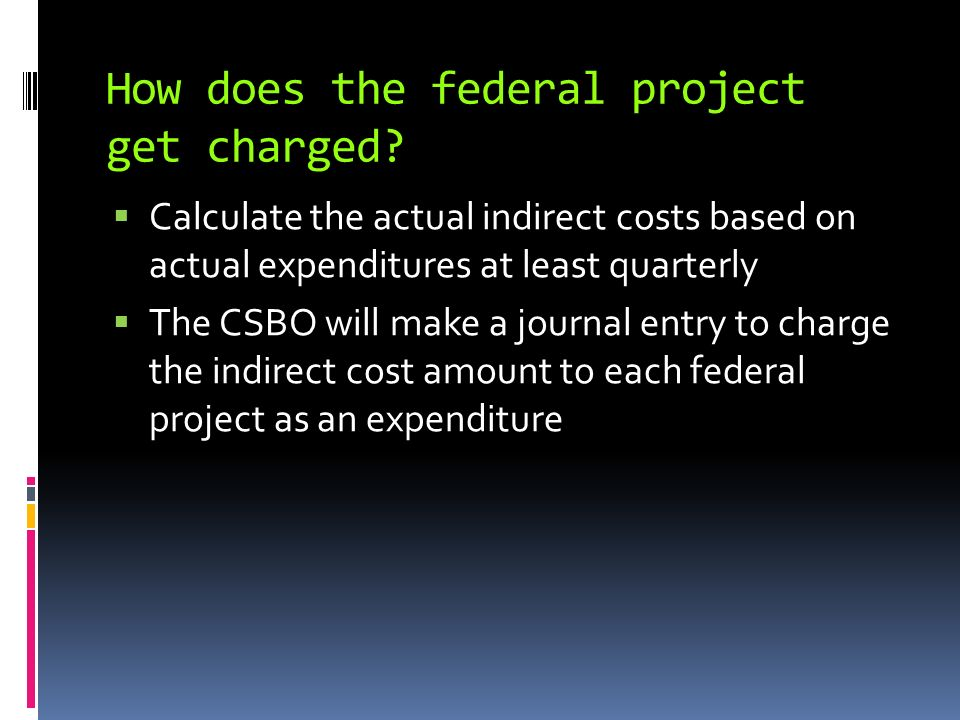 How does the federal project get charged.