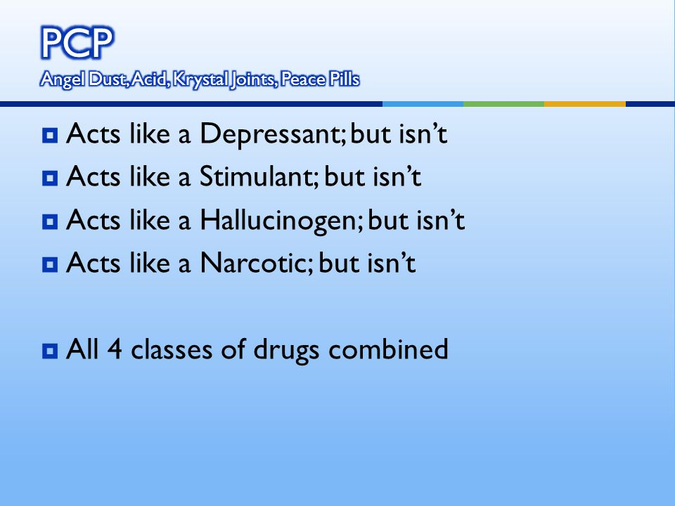 Acts like a Depressant; but isnt Acts like a Stimulant; but isnt Acts like a Hallucinogen; but isnt Acts like a Narcotic; but isnt All 4 classes of drugs combined
