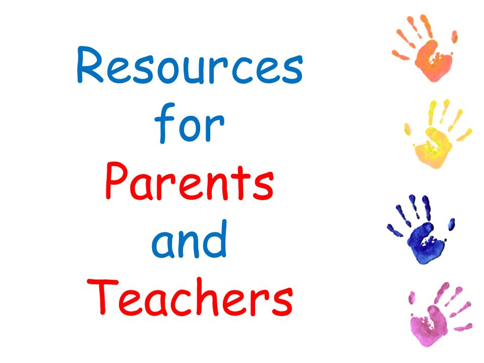 Resources for Parents and Teachers
