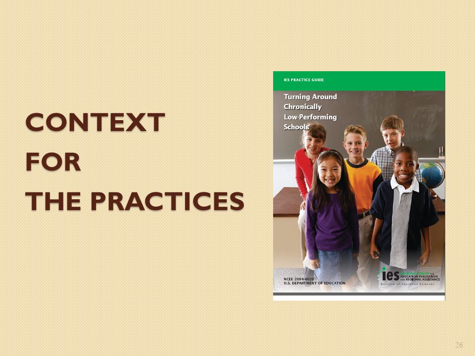 CONTEXT FOR THE PRACTICES 26