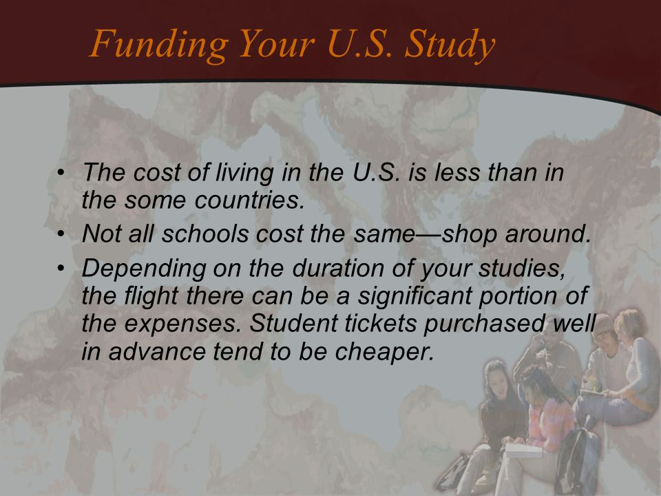 Funding Your U.S. Study The cost of living in the U.S.