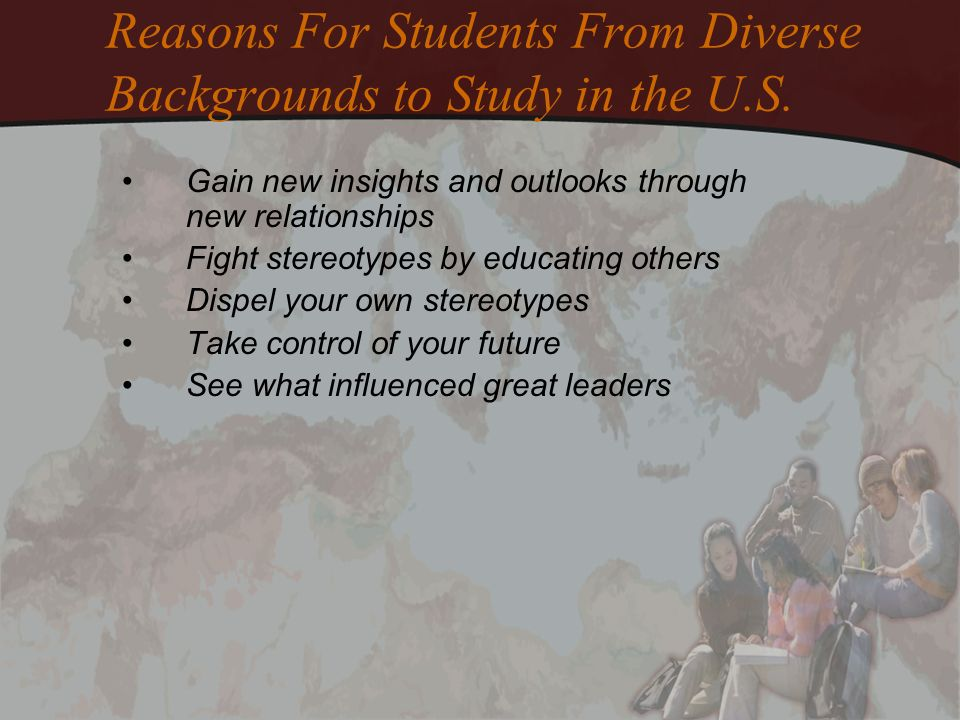 Reasons For Students From Diverse Backgrounds to Study in the U.S.