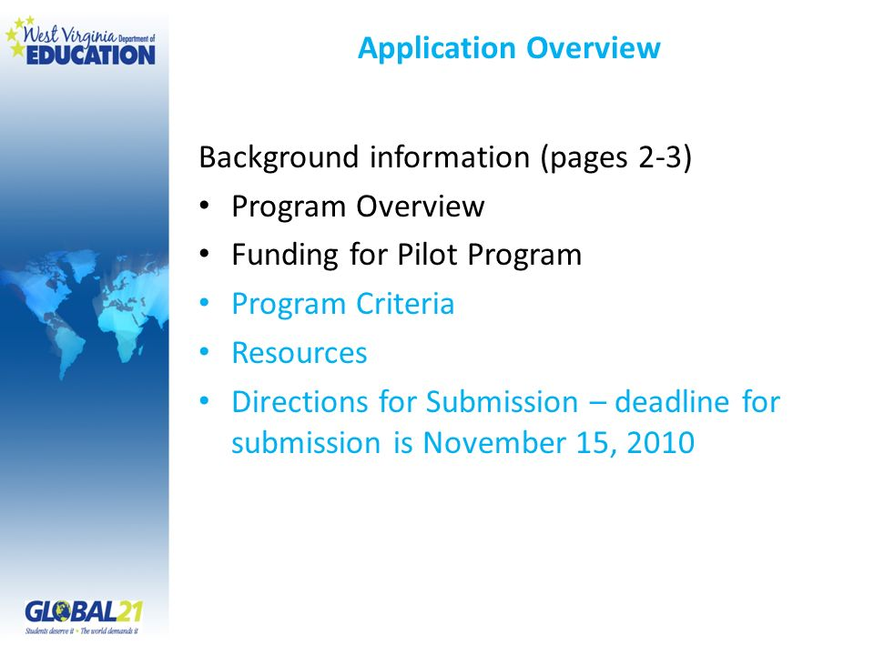 Application Overview Background information (pages 2-3) Program Overview Funding for Pilot Program Program Criteria Resources Directions for Submission – deadline for submission is November 15, 2010