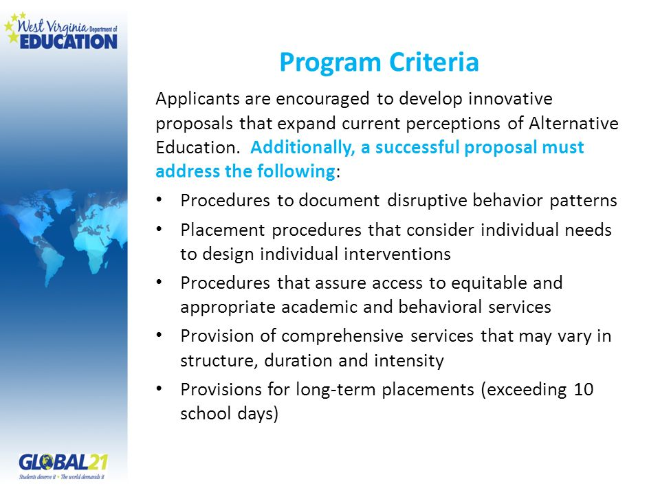 Program Criteria Applicants are encouraged to develop innovative proposals that expand current perceptions of Alternative Education.