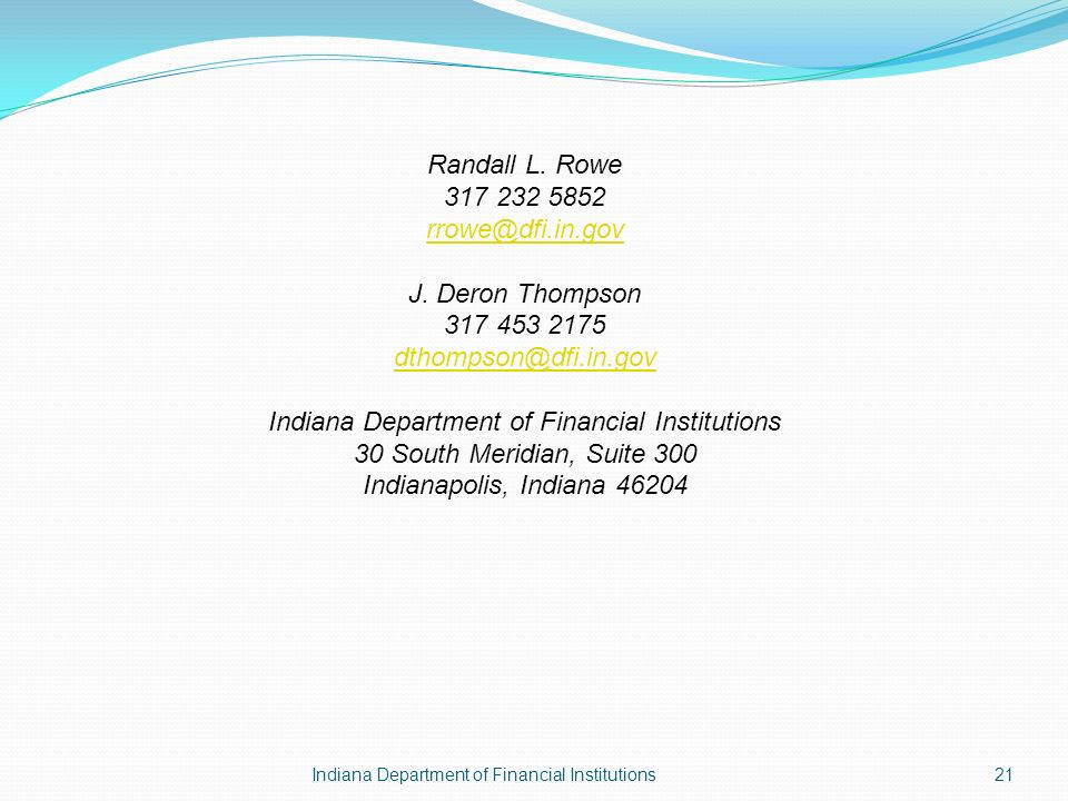 Indiana Department of Financial Institutions21 Randall L.