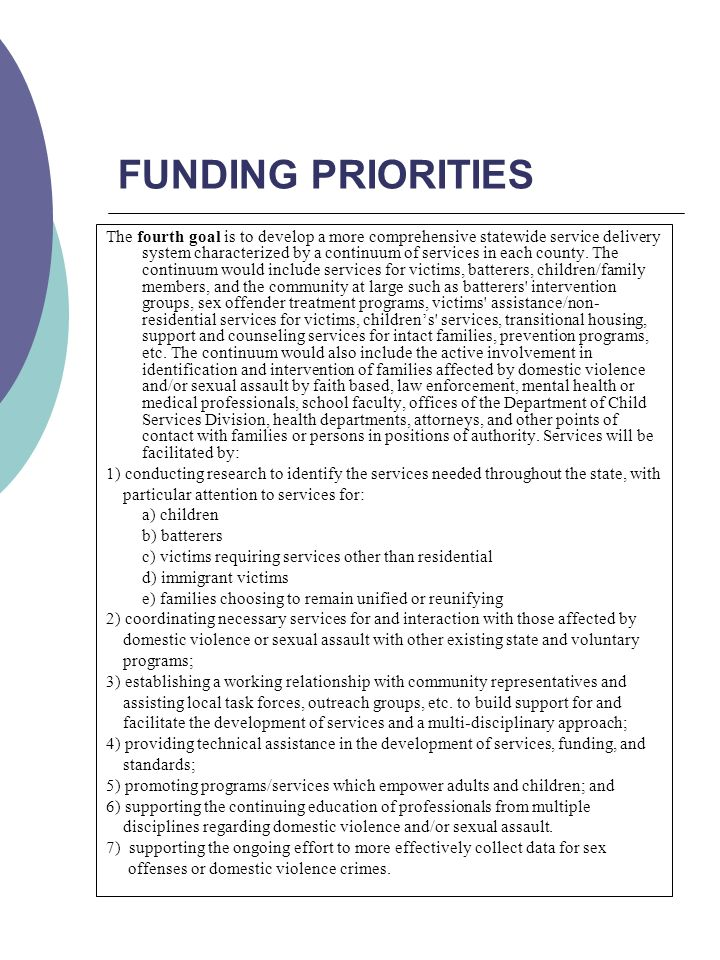 FUNDING PRIORITIES The fourth goal is to develop a more comprehensive statewide service delivery system characterized by a continuum of services in each county.