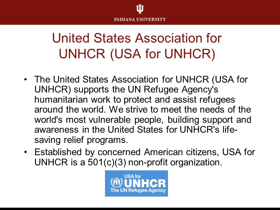 United States Association for UNHCR (USA for UNHCR) The United States Association for UNHCR (USA for UNHCR) supports the UN Refugee Agency s humanitarian work to protect and assist refugees around the world.
