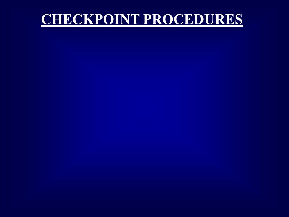 CHECKPOINT PROCEDURES