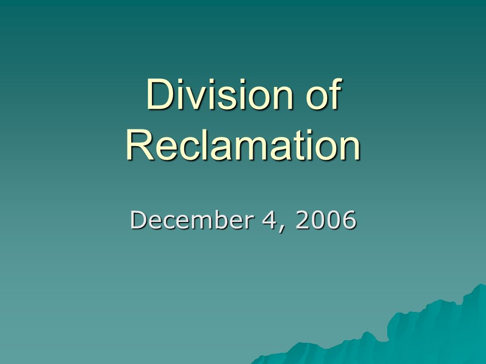 Division of Reclamation December 4, 2006