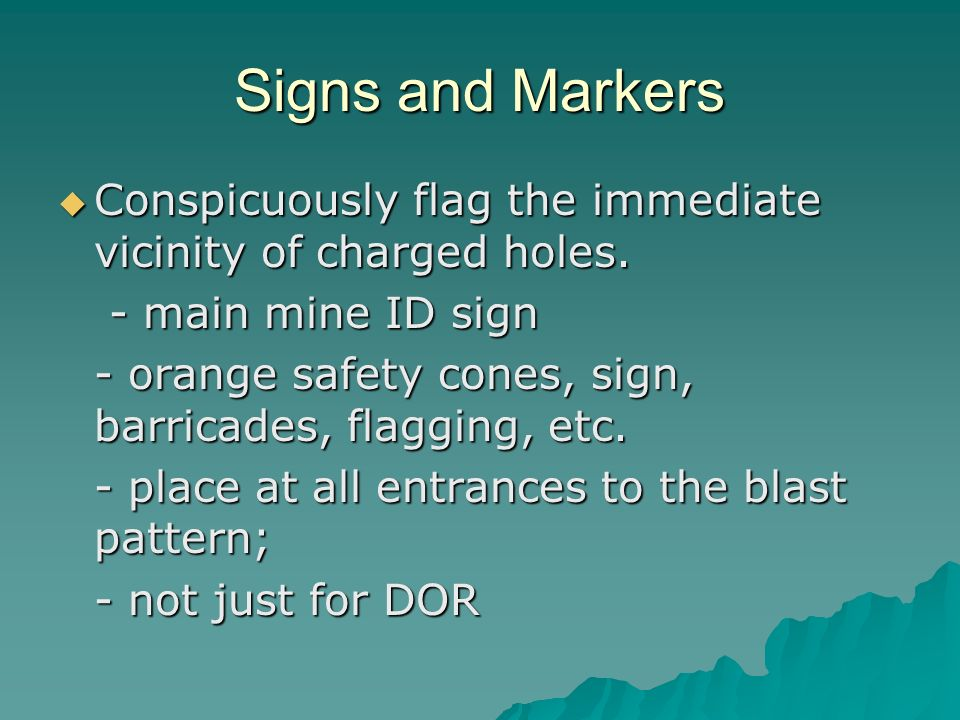 Signs and Markers Conspicuously flag the immediate vicinity of charged holes.