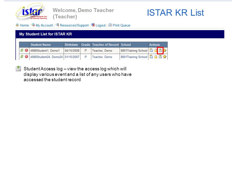 Student Access log – view the access log which will display various event and a list of any users who have accessed the student record ISTAR KR List