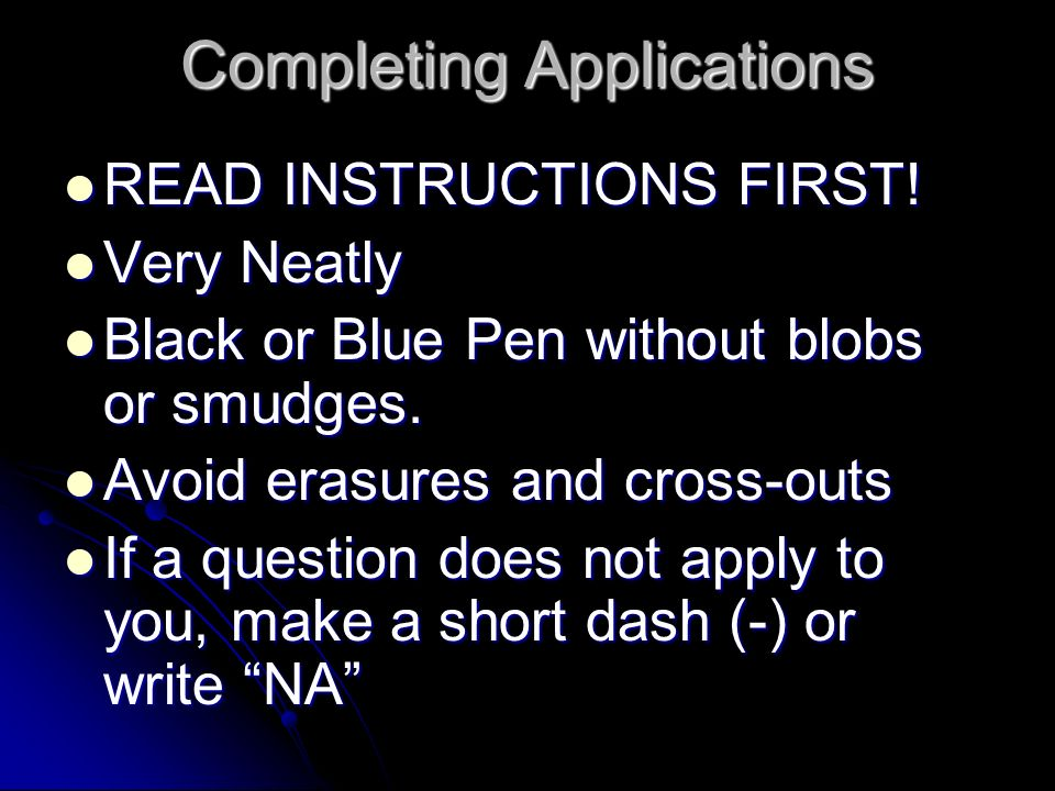 Completing Applications READ INSTRUCTIONS FIRST. READ INSTRUCTIONS FIRST.