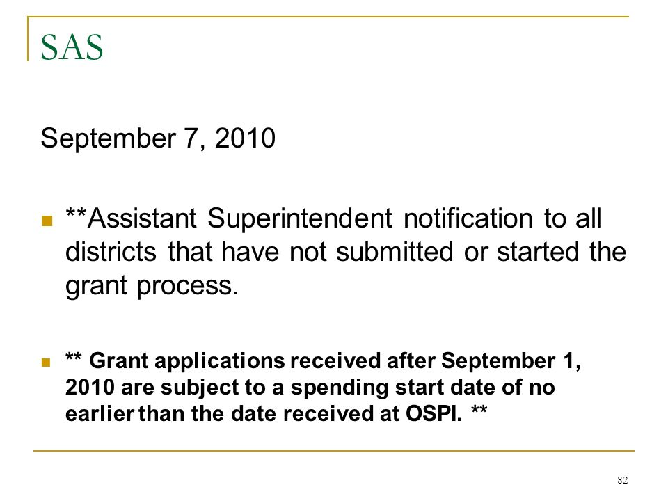 SAS September 7, 2010 **Assistant Superintendent notification to all districts that have not submitted or started the grant process.