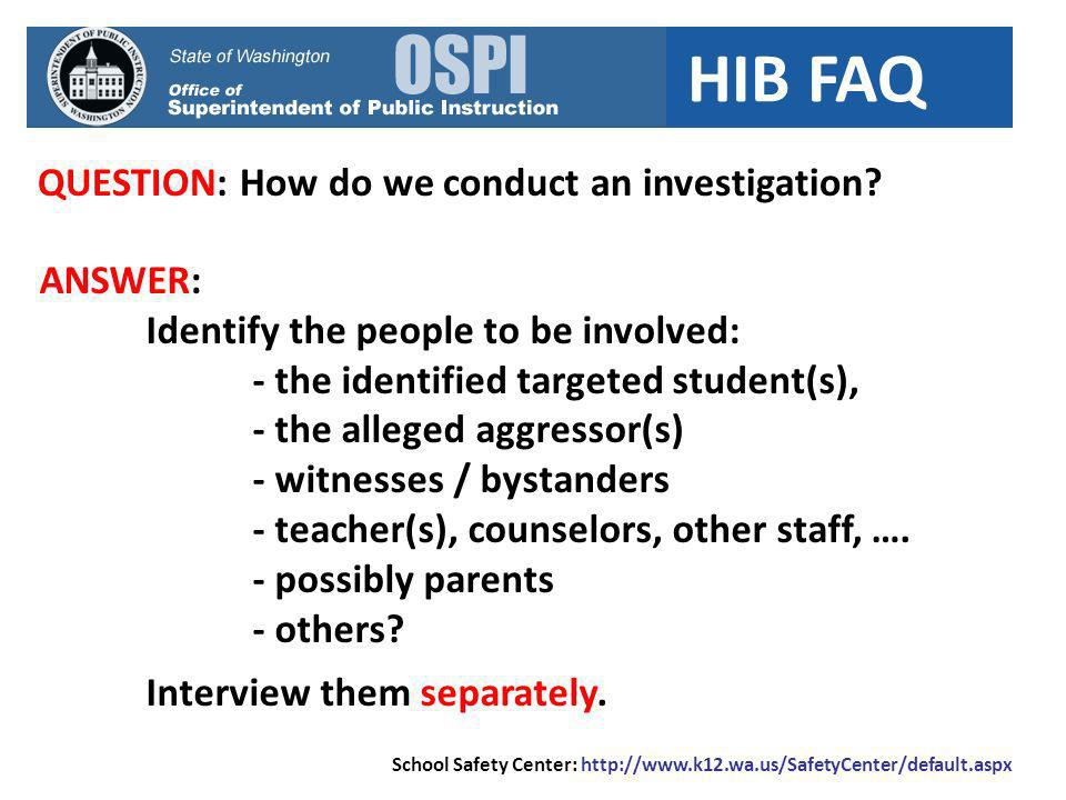 HIB FAQ QUESTION: How do we conduct an investigation.
