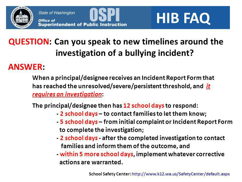 HIB FAQ QUESTION: Can you speak to new timelines around the investigation of a bullying incident.