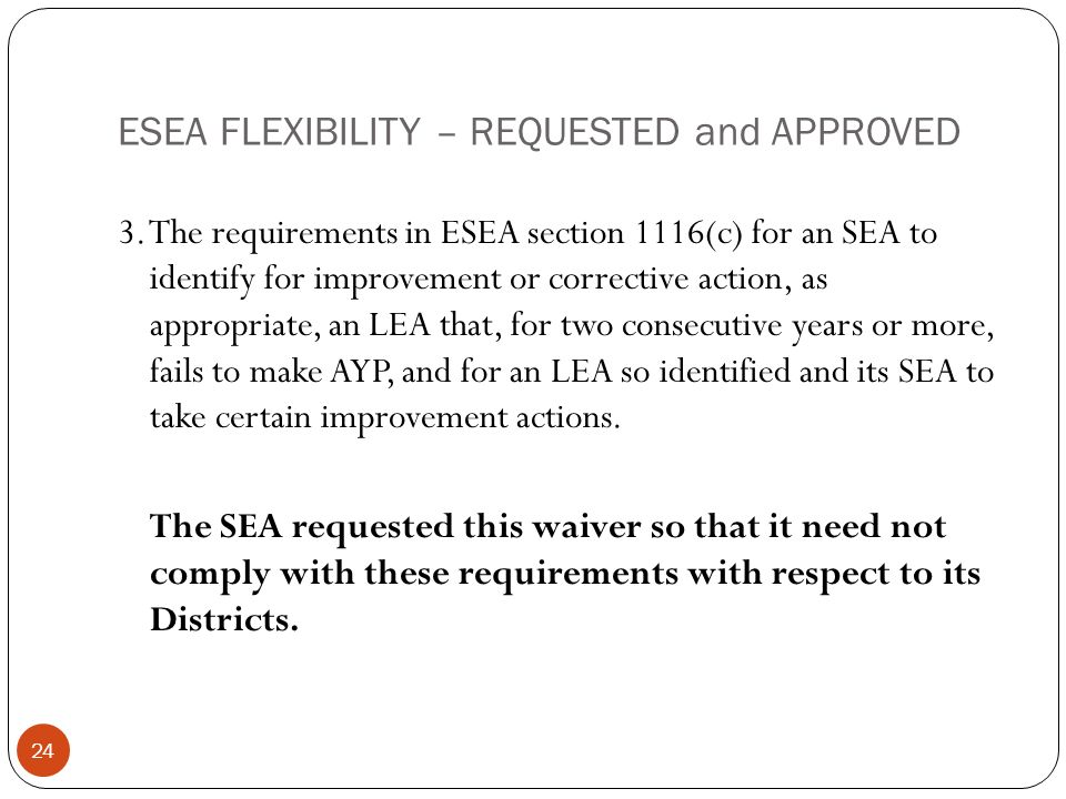 ESEA FLEXIBILITY – REQUESTED and APPROVED 3.