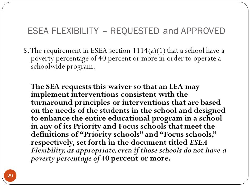ESEA FLEXIBILITY – REQUESTED and APPROVED 5.