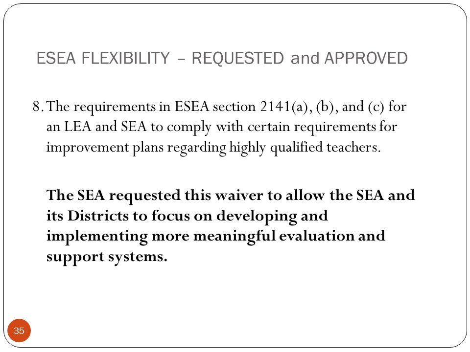 ESEA FLEXIBILITY – REQUESTED and APPROVED 8.
